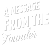 a-message-from-the-founder